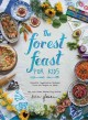 Cover for The forest feast for kids: colorful vegetarian recipes that are simple to m...