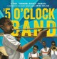 Cover for The 5 O'clock Band