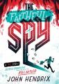 Cover for The Faithful Spy: Dietrich Bonhoeffer and the Plot to Kill Hitler