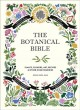 Cover for The botanical bible: plants, flowers, art, recipes & other home remedies