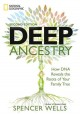 Cover for Deep ancestry: how DNA reveals the roots of your family tree