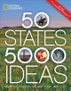 Cover for 50 states, 5,000 ideas: where to go, when to go, what to see, what to do