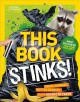Cover for This book stinks!: gross garbage, rotten rubbish, and the science of trash