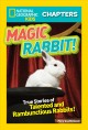 Cover for Magic Rabbit: True Stories of Talented and Rambunctious Rabbits!