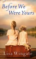 Cover for Before we were yours [Large Print]