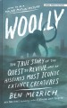 Cover for Woolly: the true story of the de-extinction of one of history's most iconic... [Large Print]