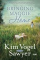 Cover for Bringing maggie home [Large Print]