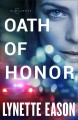 Cover for Oath of honor [Large Print]