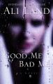 Cover for Good me bad me [Large Print]