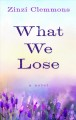 Cover for What we lose [Large Print]