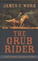 Cover for The grub rider [Large Print]