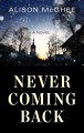 Cover for Never coming back [Large Print]