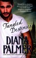 Cover for Tangled destinies [Large Print]