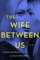 Cover for The wife between us [Large Print]
