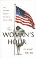 Cover for The woman's hour: the great fight to win the vote [Large Print]