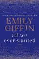 Cover for All we ever wanted [Large Print]