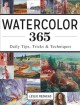 Cover for Watercolor 365: Daily Tips, Tricks and Techniques