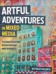 Cover for Artful Adventures in Mixed Media: Art and Techniques Inspired by Observatio...
