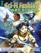 Cover for Sci-fi fashion art school: how to draw science fiction charcters, styles an...
