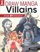 Cover for Draw Manga Villains: Create 50 Sinister Characters