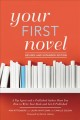 Cover for Your First Novel: A Top Agent and a Published Author Show You How to Write ...