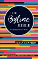 Cover for The Byline Bible: Get Published in Five Weeks