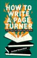 Cover for How to write a page turner: craft a story your readers can't put down