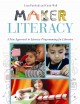 Cover for Maker literacy: a new approach to literacy programming for libraries