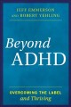 Cover for Beyond ADHD: overcoming the label and thriving