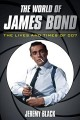 Cover for The world of James Bond: the lives and times of 007