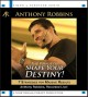 Cover for The power to shape your destiny: seven strategies for massive results