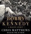 Cover for Bobby Kennedy: A Raging Spirit