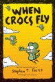 Cover for When crocs fly: a pearls before swine collection