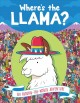 Cover for Where's the llama? / written by Frances Evans; illustrated by Paul Moran.
