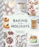 Cover for Baking for the holidays: 50+ treats for a festive season