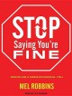 Cover for Stop saying you're fine: discover a more powerful you