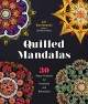 Cover for Quilled mandalas: 30 paper projects for creativity and relaxation