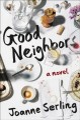 Cover for Good neighbors: a novel