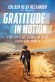Cover for Gratitude in motion: a true story of hope, determination, and the everyday ...