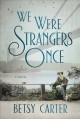 Cover for We were strangers once