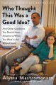Cover for Who Thought This Was a Good Idea?: And Other Questions You Should Have Answ...