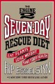 Cover for The Engine 2 seven-day rescue diet: eat plants, lose weight, save your heal...