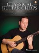 Cover for Classical Guitar Chops: Essential Licks & Exercises to Maximize Your Techni...