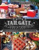 Cover for The tailgate cookbook: 75 game-changing recipes for the tastiest tailgate e...