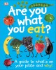 Cover for Are you what you eat?: a guide to what's on your plate and why!.