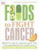 Cover for Foods to Fight Cancer: What to Eat to Reduce Your Risk