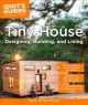 Cover for Tiny House Designing, Building & Living