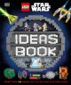 Cover for Lego Star Wars Ideas Book: More Than 200 Games, Activities, and Building Id...