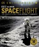 Cover for Spaceflight: The Complete Story from Sputnik to Curiousity