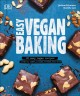 Cover for Easy vegan baking: 80 easy vegan recipes: cookies, cakes, pizzas, breads, a...